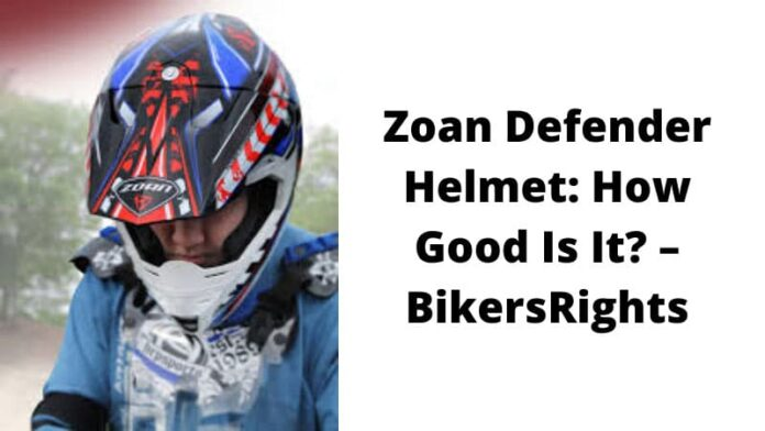 Zoan Defender Helmet: How Good Is It? – BikersRights