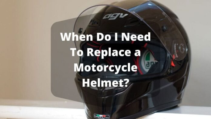 When Do I Need To Replace a Motorcycle Helmet?