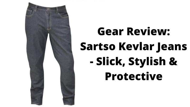 Sartso Kevlar Jeans Review