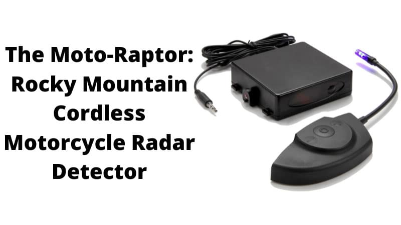 The Moto-Raptor: Rocky Mountain Cordless Motorcycle Radar Detector